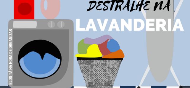 Destralhe 3 – Área de serviço ou lavanderia?