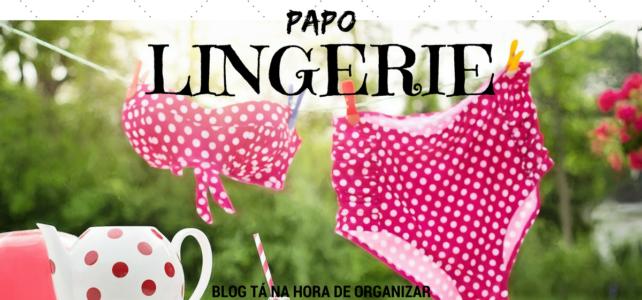 Batepapo – Lingeries dia-a-dia