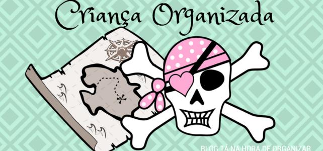 Criança organizada – Organizar brincando!