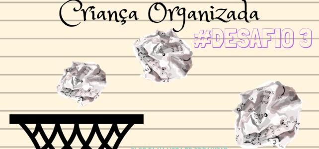 Criança organizada – Quarto não!