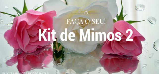 Faça o seu Kit de Banho – um carinho na Semana da Mulher!