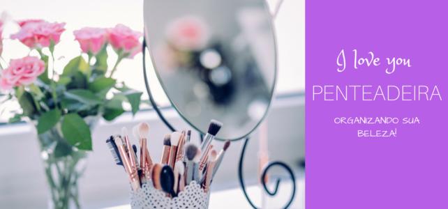 Penteadeira – auxiliar da beleza
